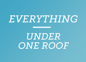 EVERYTHING under ONE ROOF